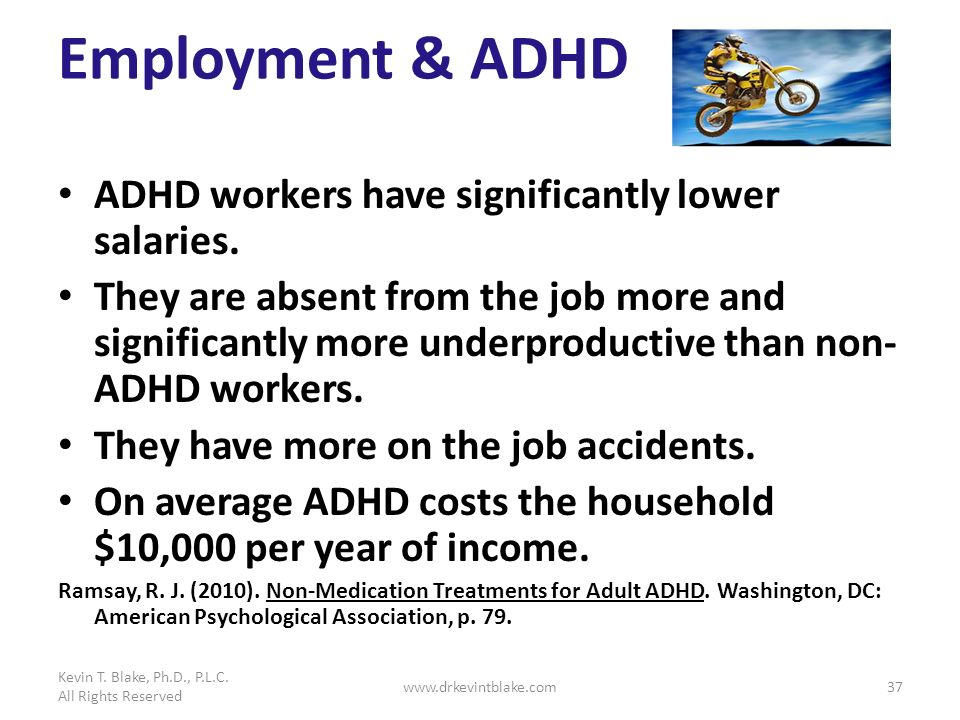 Employment & ADHD ADHD workers have significantly lower salaries.