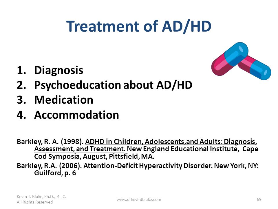 Treatment of AD/HD Diagnosis Psychoeducation about AD/HD Medication