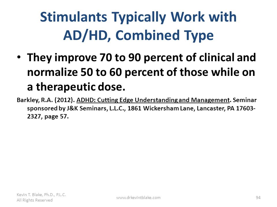 Stimulants Typically Work with AD/HD, Combined Type