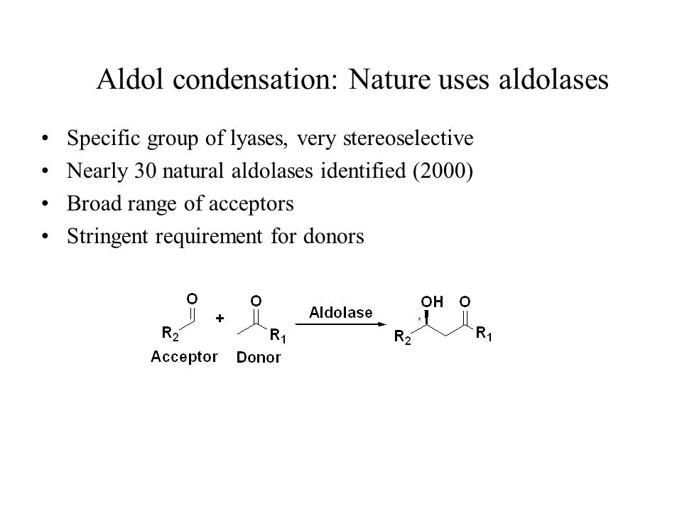 Aldol condensation: Nature uses aldolases