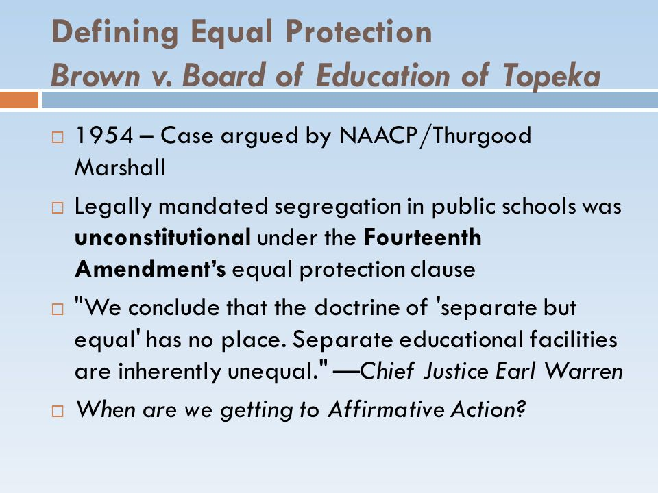 Defining Equal Protection Brown v. Board of Education of Topeka