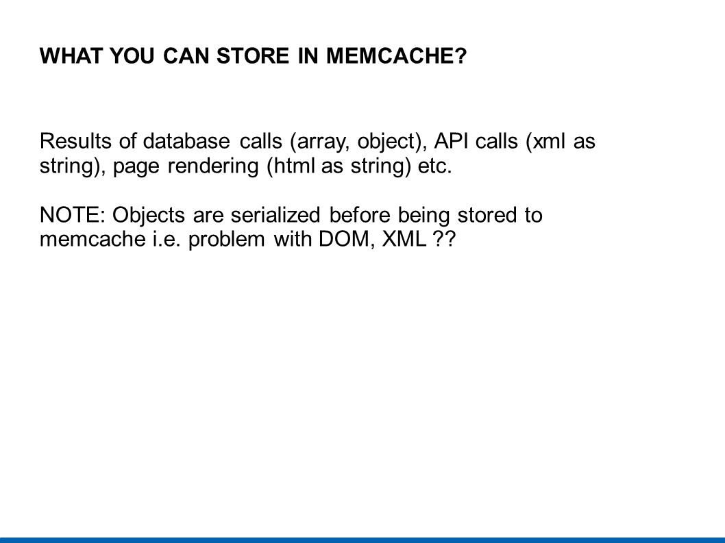 WHAT YOU CAN STORE IN MEMCACHE