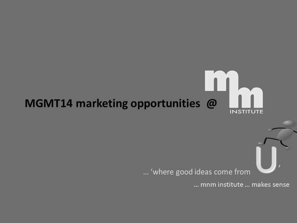 U' MGMT14 marketing opportunities @ … 'where good ideas come from