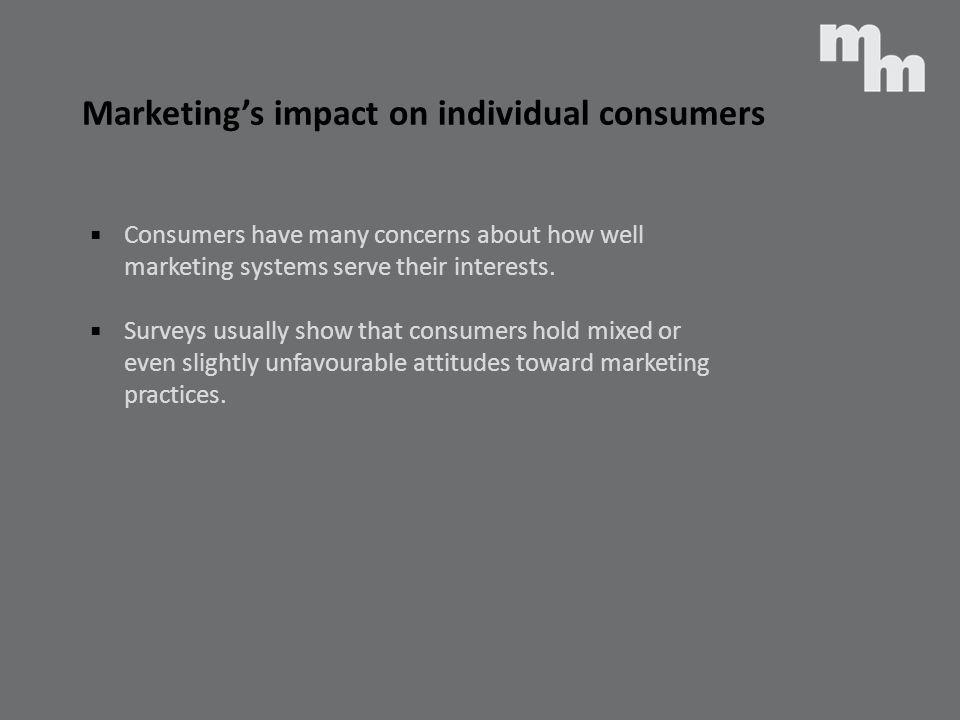 Marketing's impact on individual consumers