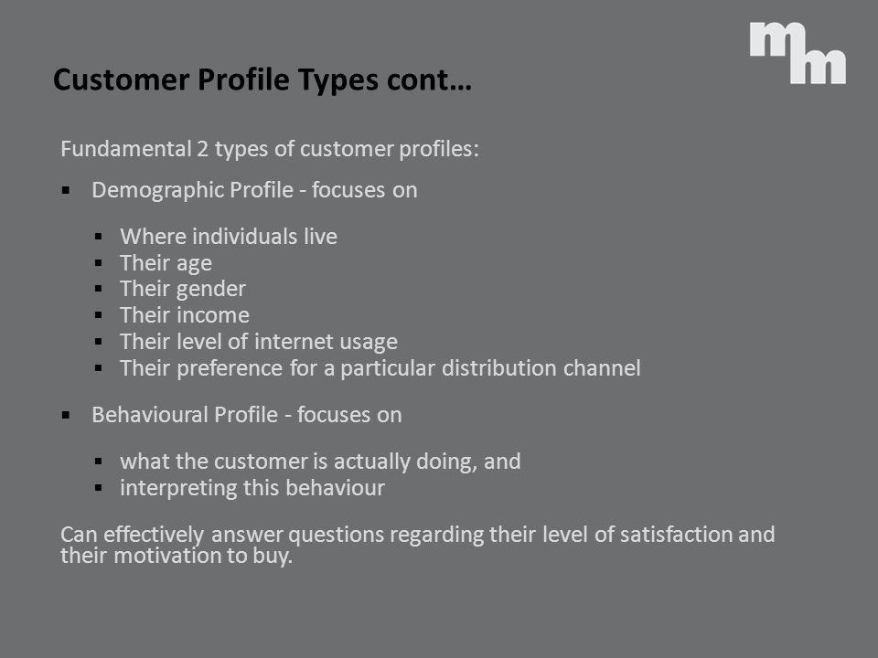 Customer Profile Types cont…