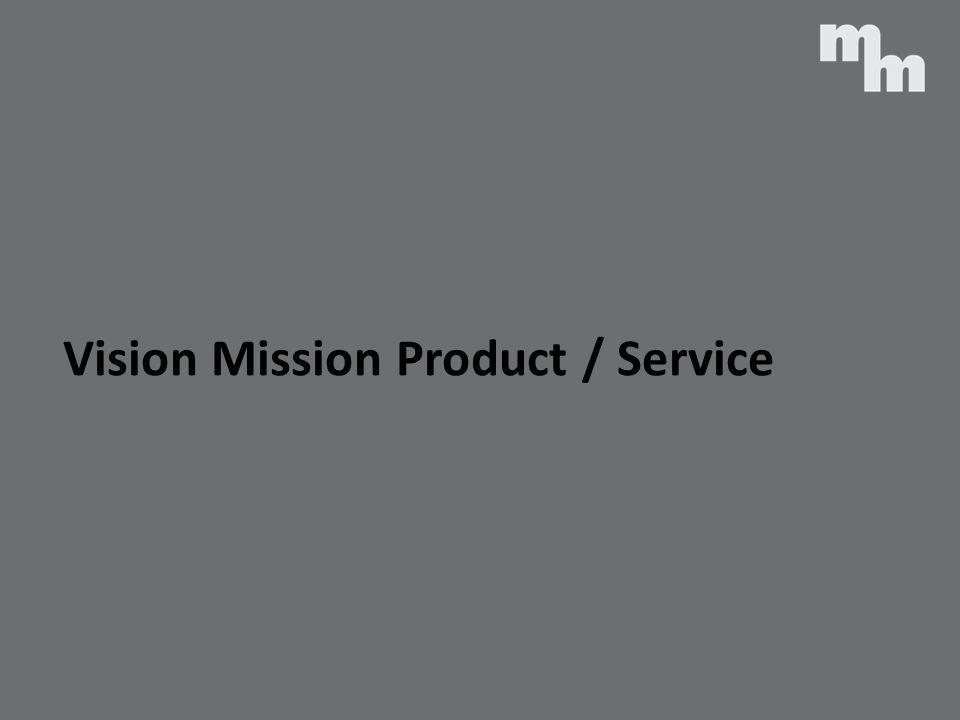 Vision Mission Product / Service