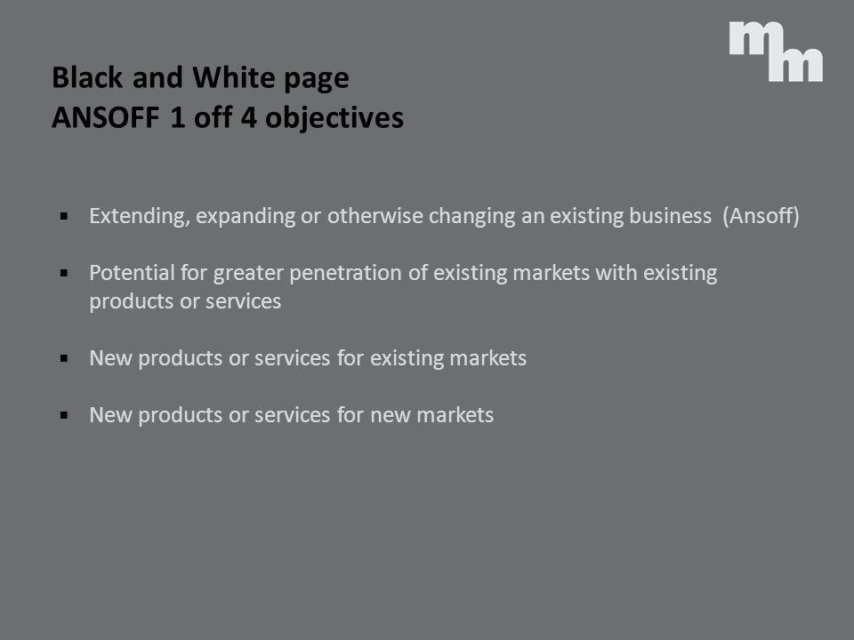 Black and White page ANSOFF 1 off 4 objectives