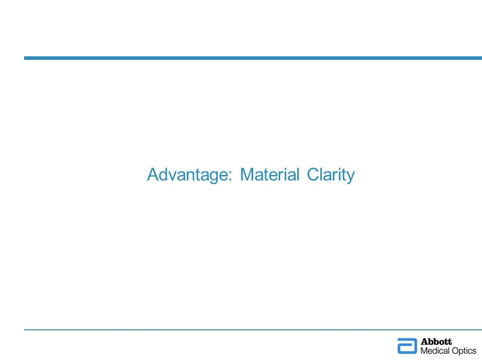 Advantage: Material Clarity