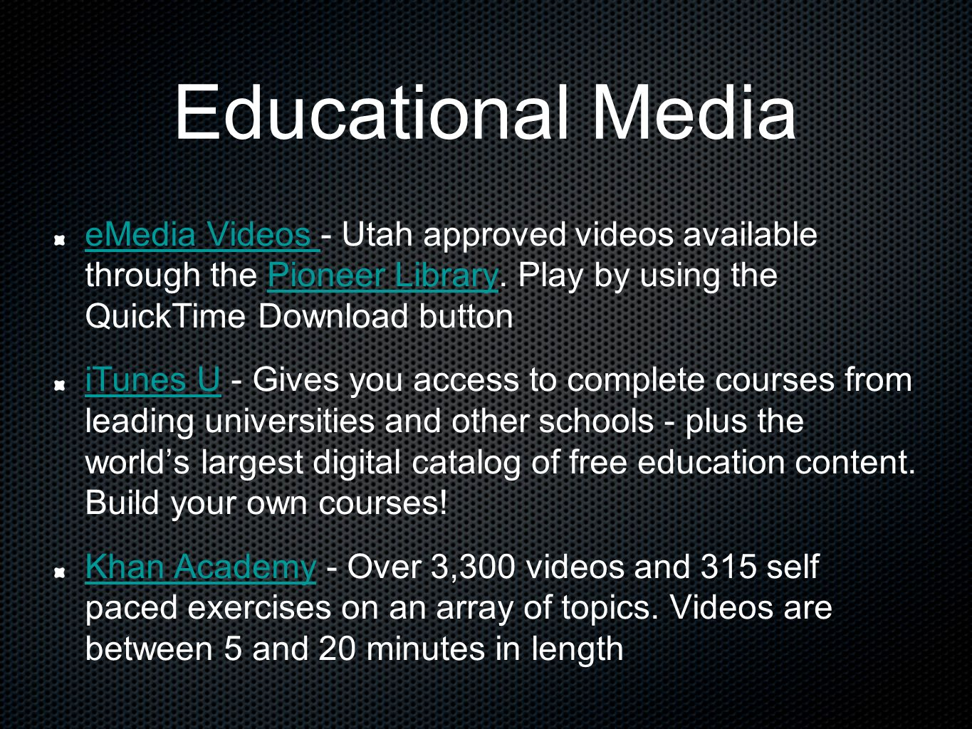 Educational Media eMedia Videos - Utah approved videos available through the Pioneer Library. Play by using the QuickTime Download button.