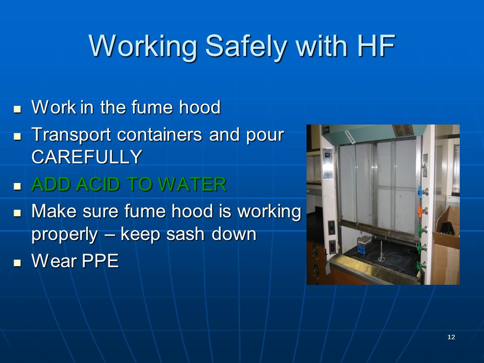 Working Safely with HF Work in the fume hood