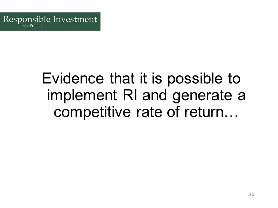 Evidence that it is possible to implement RI and generate a competitive rate of return…