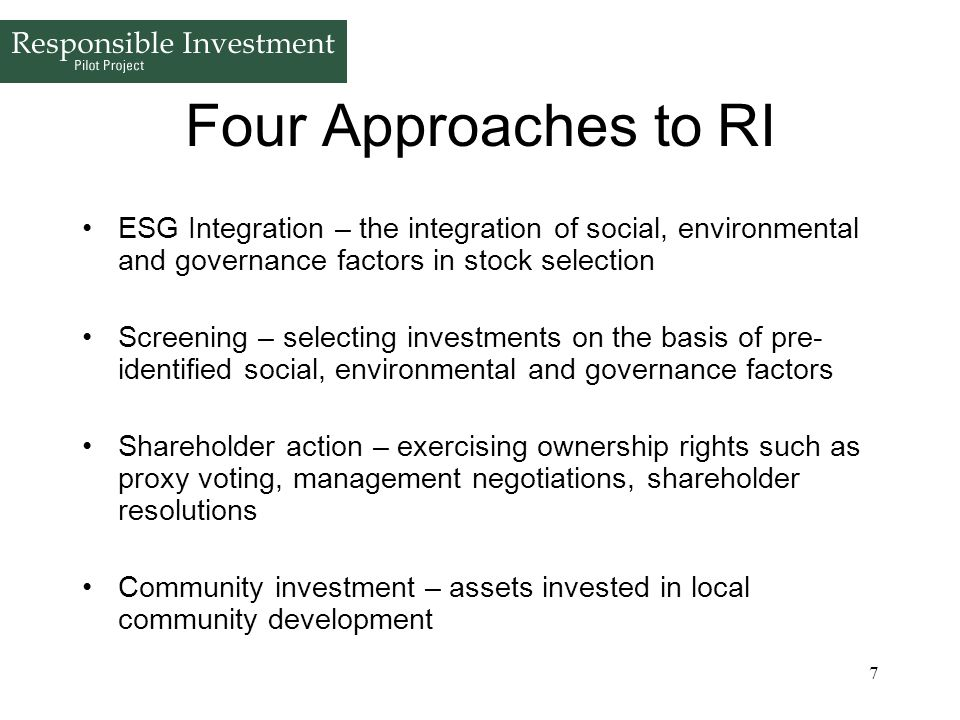 Four Approaches to RI ESG Integration – the integration of social, environmental and governance factors in stock selection.