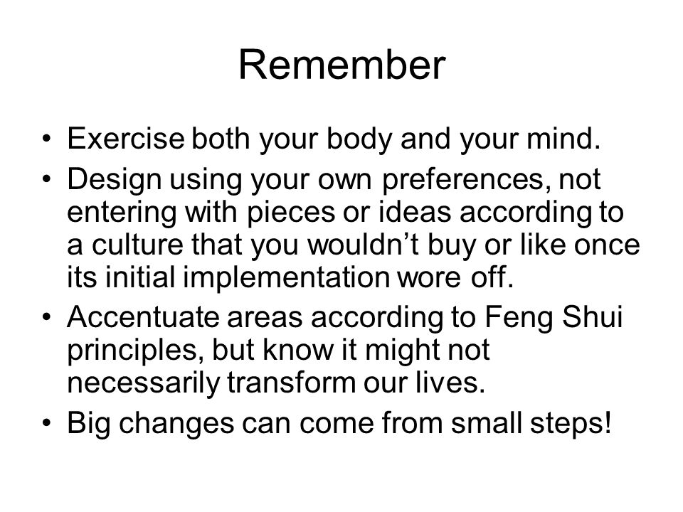 Remember Exercise both your body and your mind.