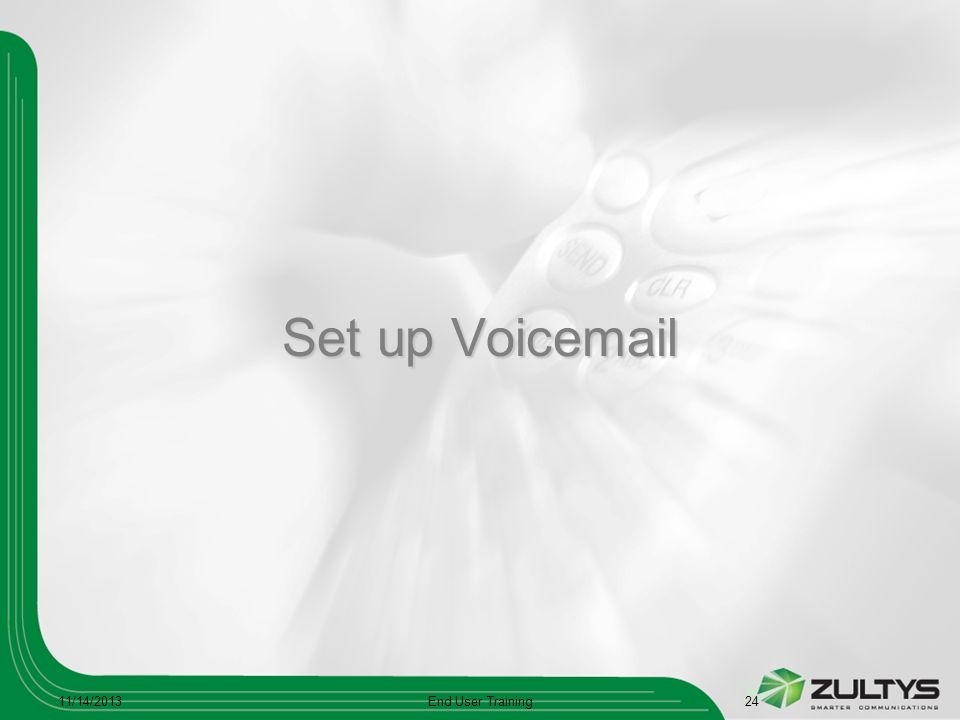 Set up Voicemail 3/25/2017 End User Training