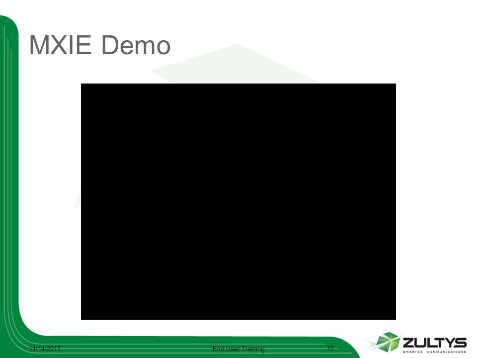 MXIE Demo 3/25/2017 End User Training