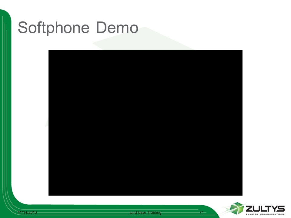 Softphone Demo 3/25/2017 End User Training