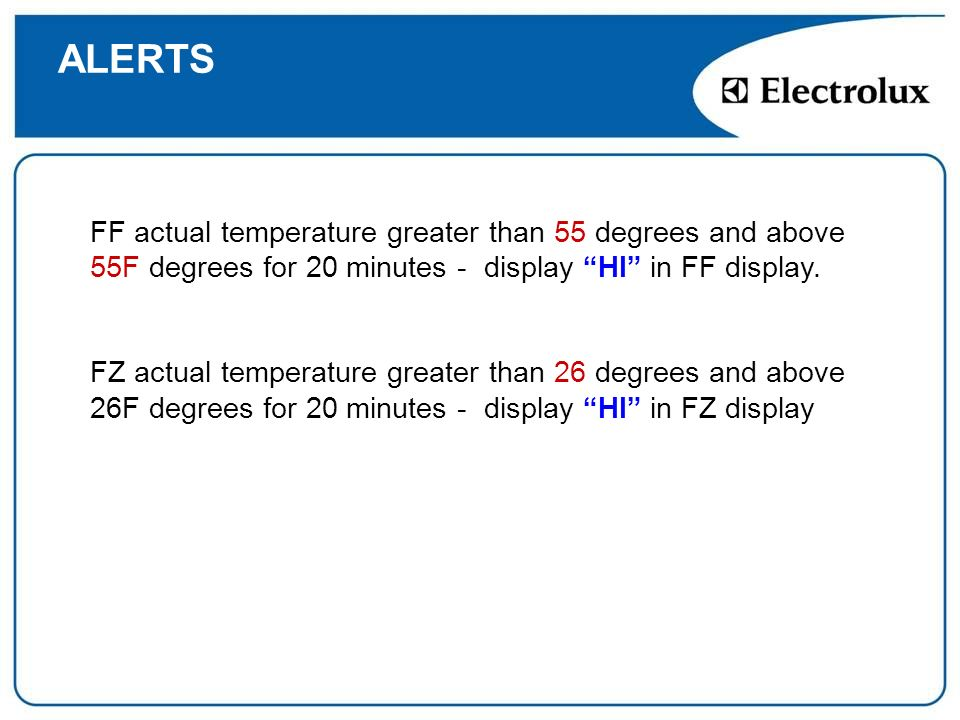 ALERTS FF actual temperature greater than 55 degrees and above 55F degrees for 20 minutes - display HI in FF display.