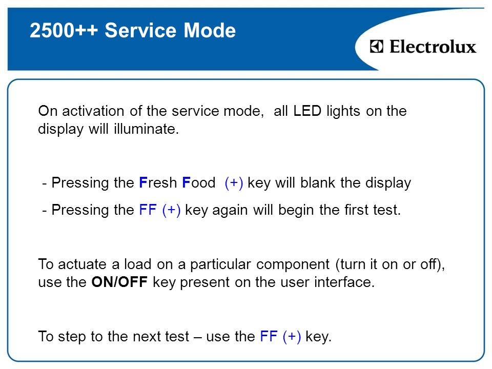 Service Mode On activation of the service mode, all LED lights on the display will illuminate.