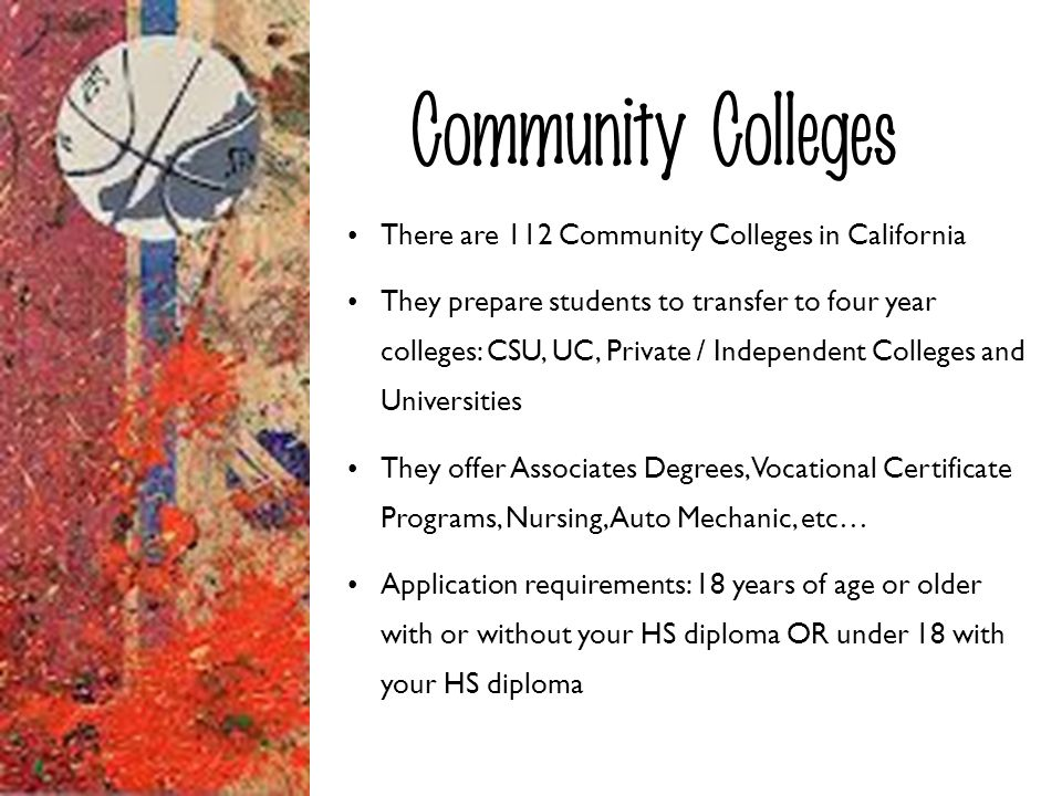 Community Colleges There are 112 Community Colleges in California