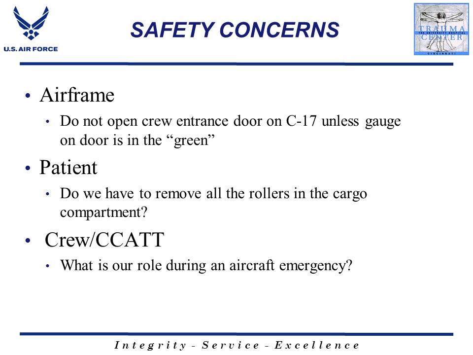 SAFETY CONCERNS Airframe Patient Crew/CCATT