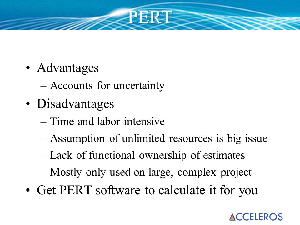 PERT Advantages Disadvantages