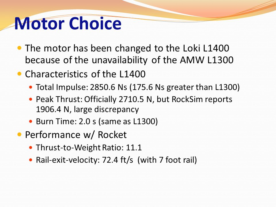 Motor Choice The motor has been changed to the Loki L1400 because of the unavailability of the AMW L1300.