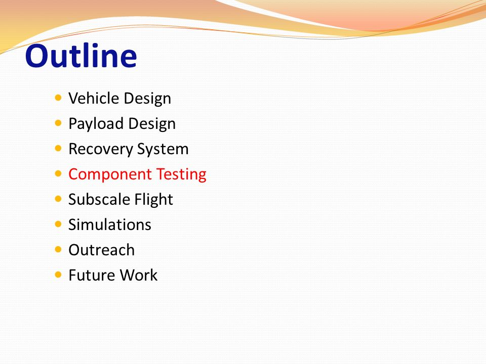 Outline Vehicle Design Payload Design Recovery System