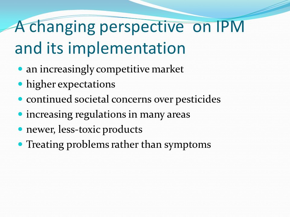 A changing perspective on IPM and its implementation