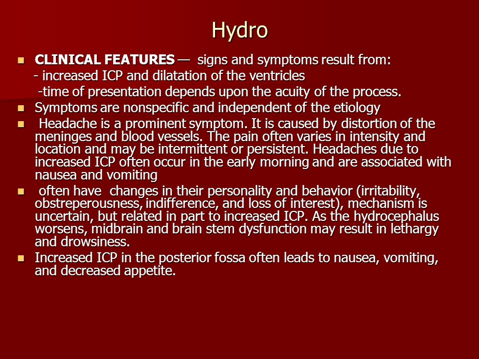 Hydro CLINICAL FEATURES — signs and symptoms result from: