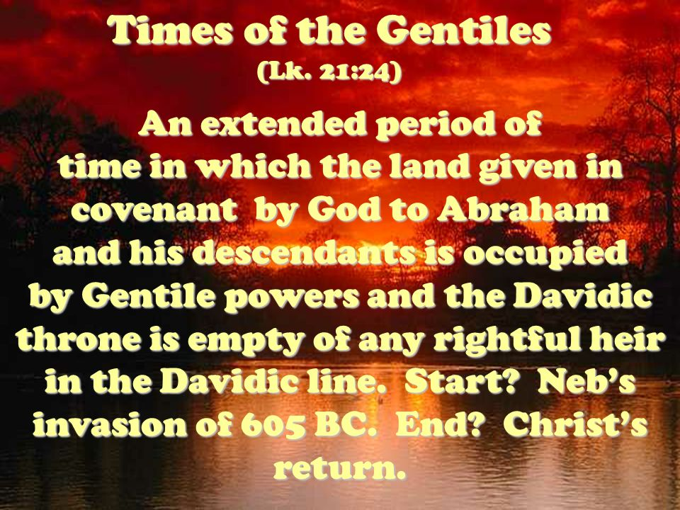 Times of the Gentiles (Lk. 21:24)