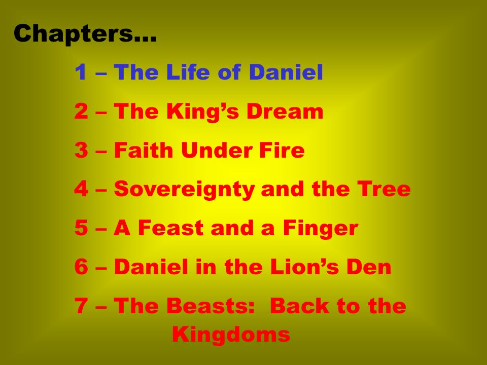 Chapters… 1 – The Life of Daniel 2 – The King's Dream