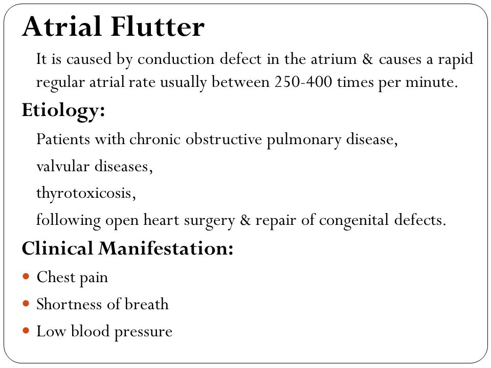Atrial Flutter Etiology: Clinical Manifestation:
