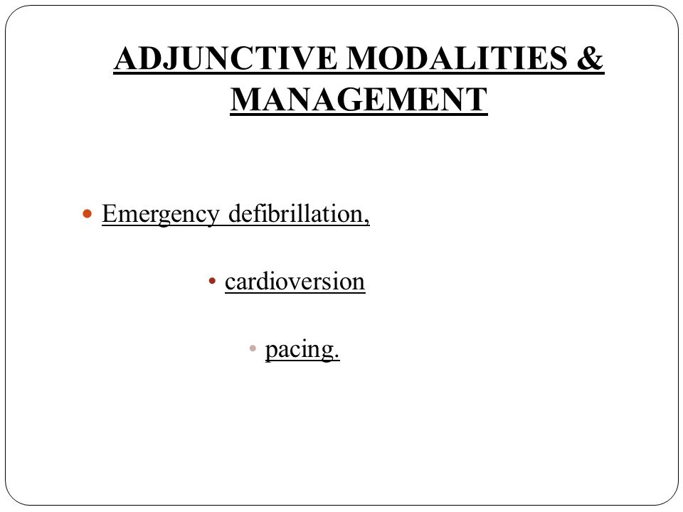 ADJUNCTIVE MODALITIES & MANAGEMENT