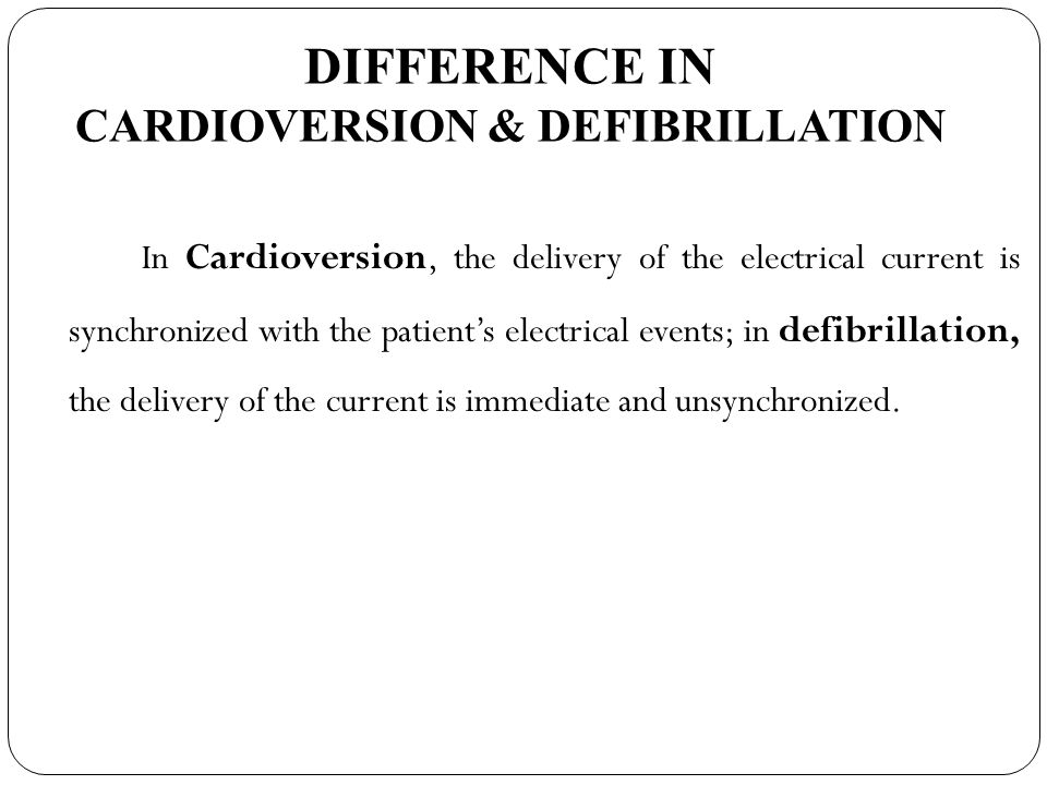 DIFFERENCE IN CARDIOVERSION & DEFIBRILLATION