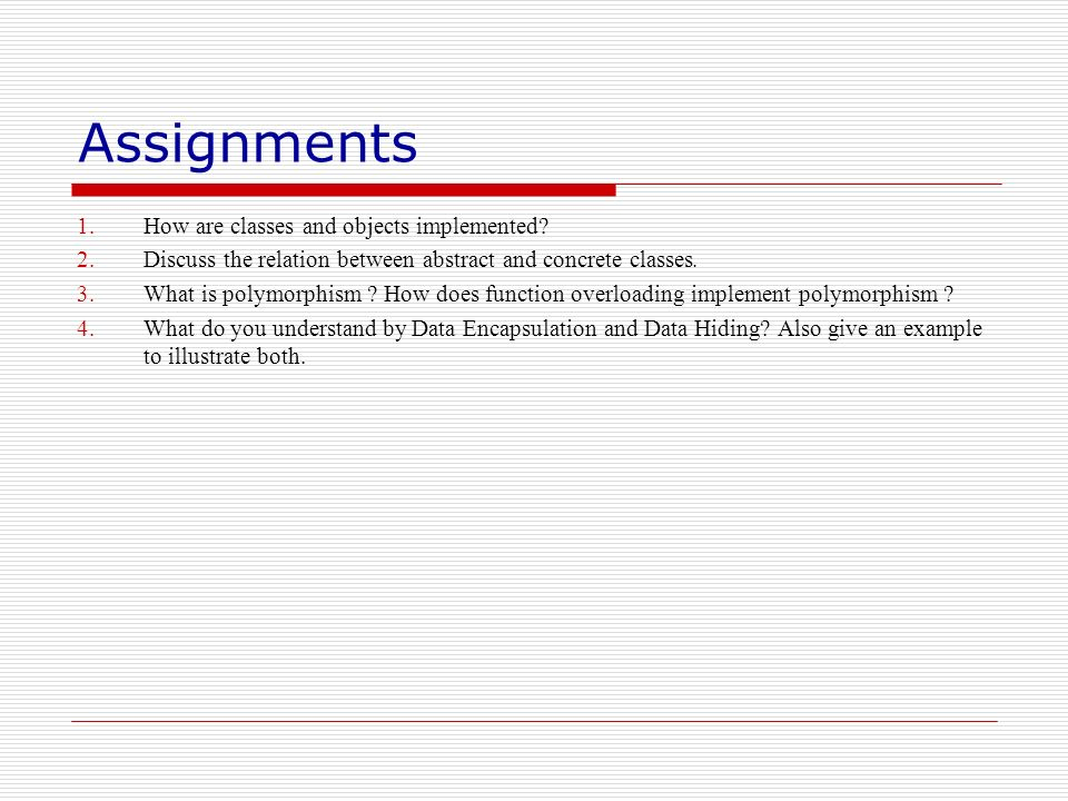 Assignments How are classes and objects implemented
