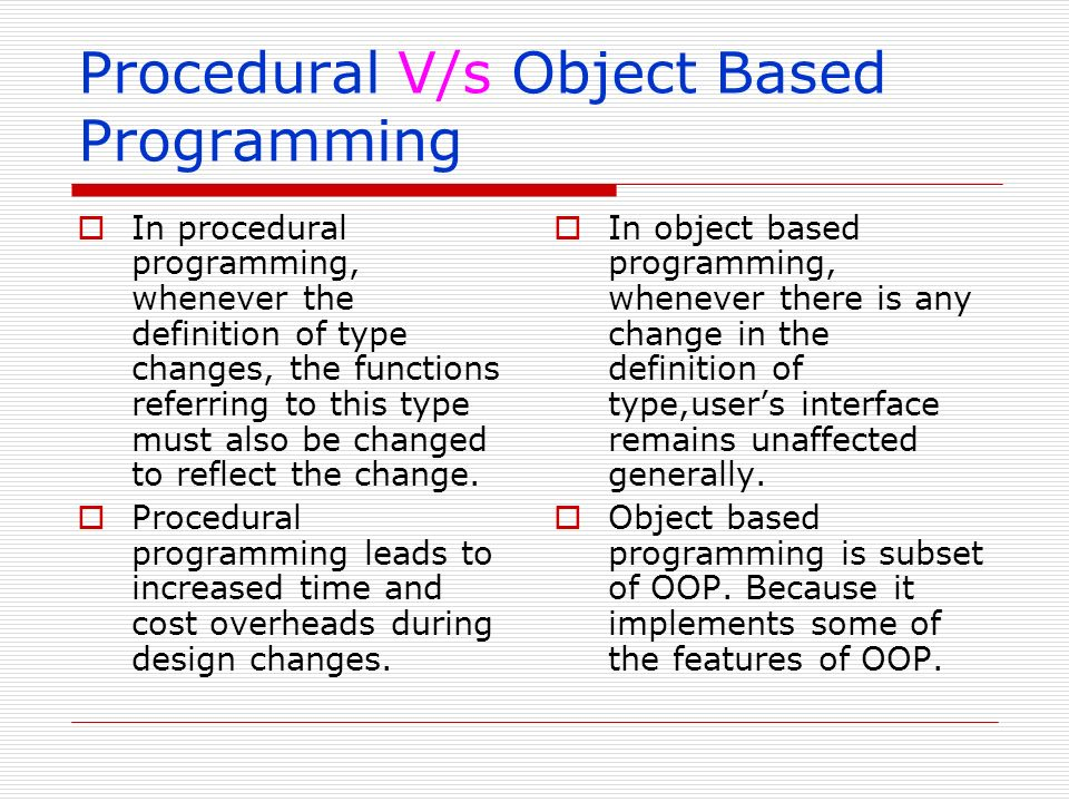 Procedural V/s Object Based Programming