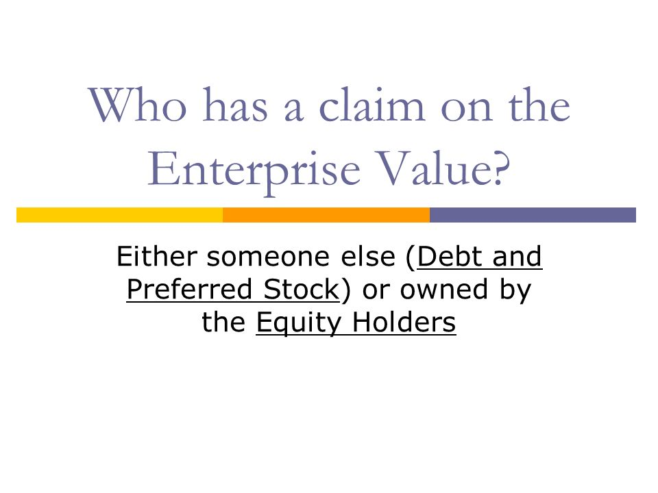Who has a claim on the Enterprise Value