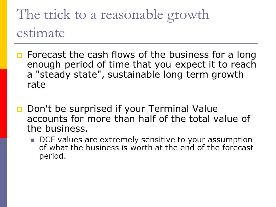 The trick to a reasonable growth estimate