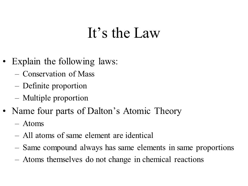 It's the Law Explain the following laws: