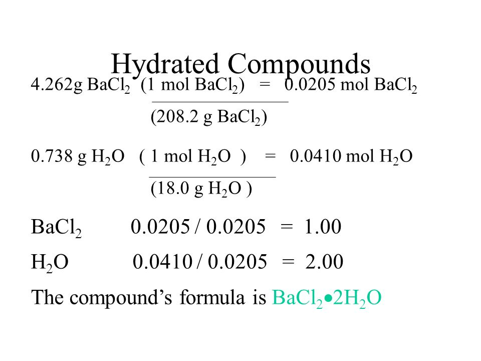 Hydrated Compounds BaCl2 0.0205 / 0.0205 = 1.00
