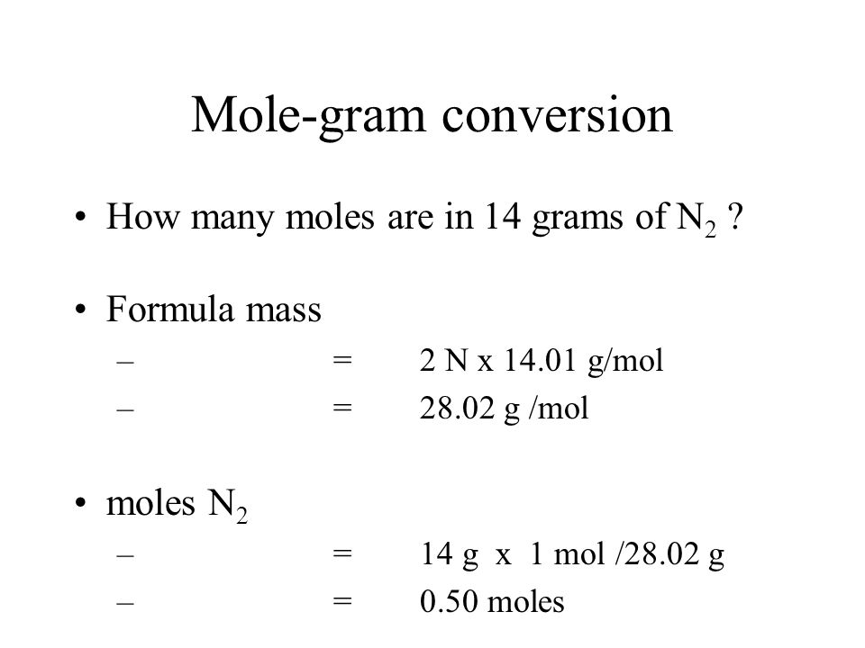 Mole-gram conversion How many moles are in 14 grams of N2