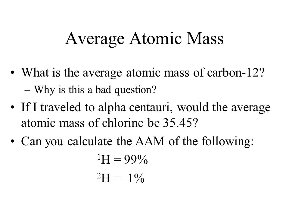Average Atomic Mass What is the average atomic mass of carbon-12