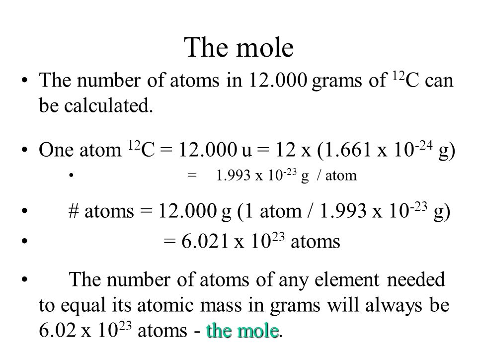 The mole The number of atoms in grams of 12C can be calculated.