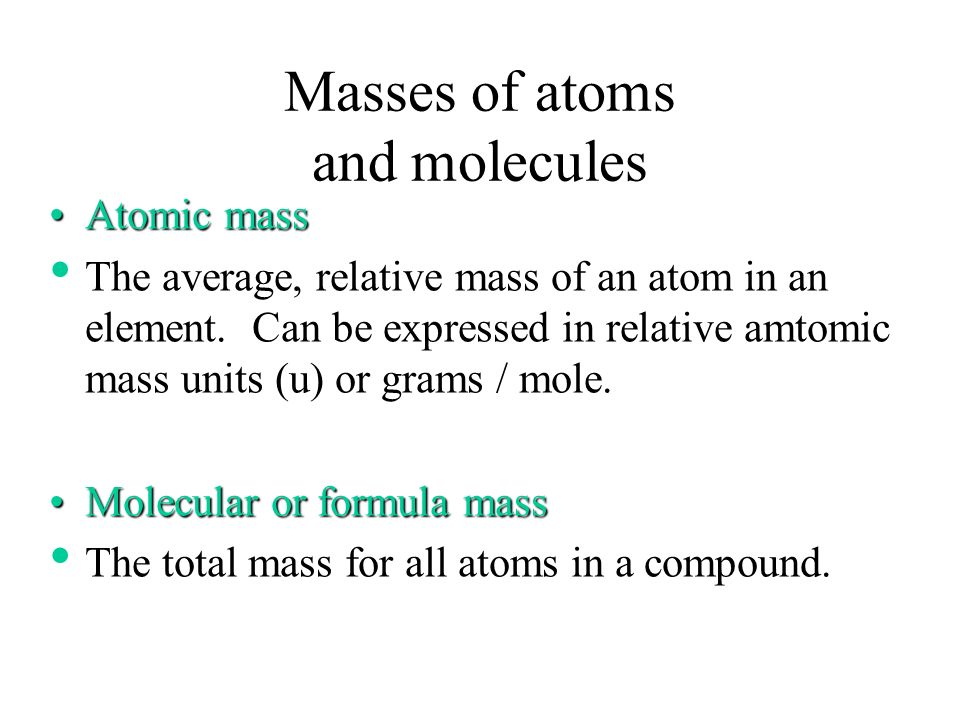Masses of atoms and molecules