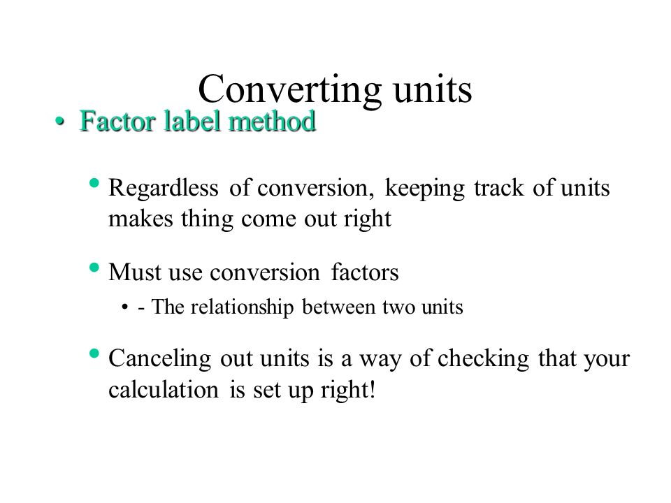 Converting units Factor label method