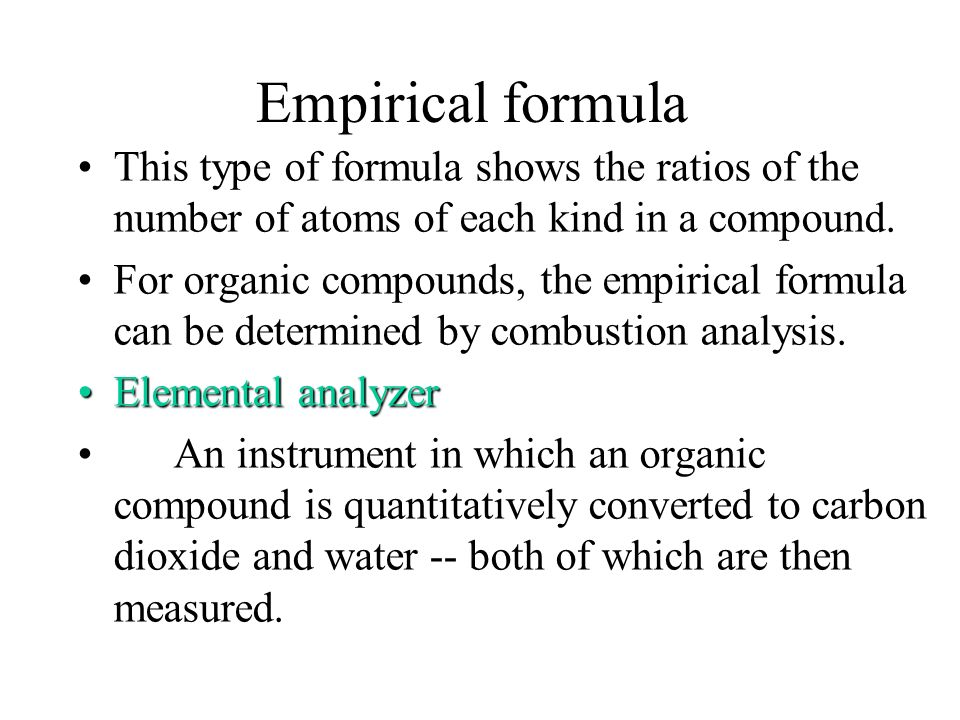 Empirical formula This type of formula shows the ratios of the number of atoms of each kind in a compound.