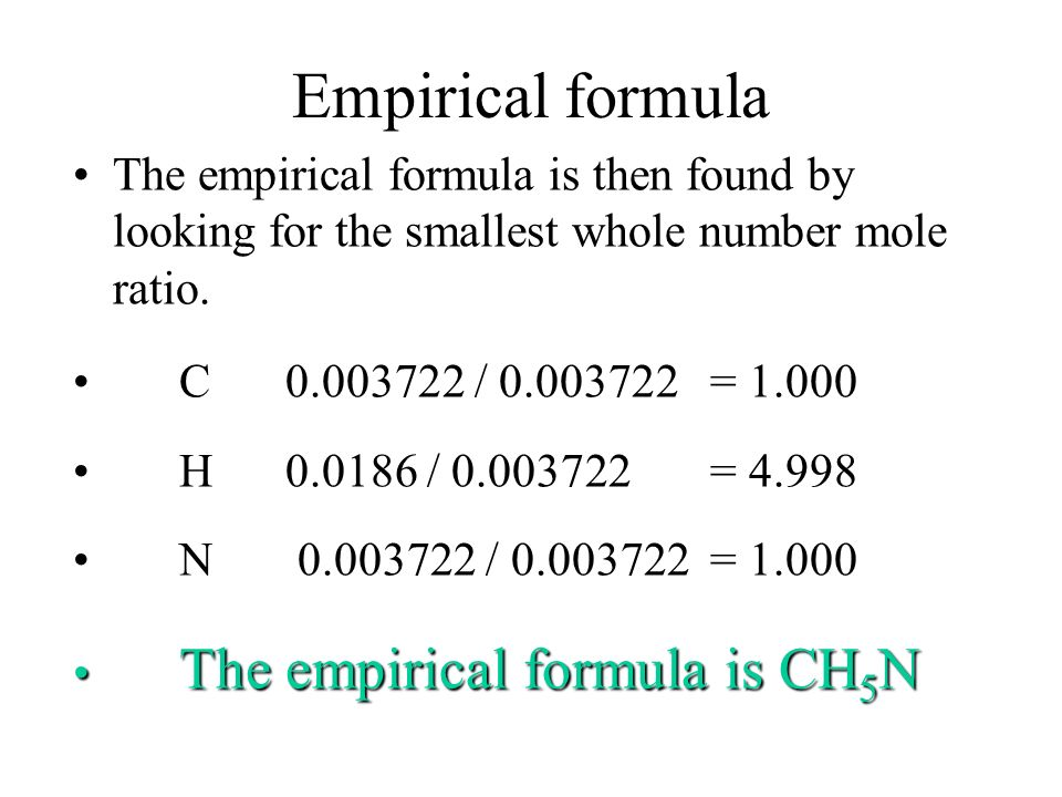 Empirical formula The empirical formula is then found by looking for the smallest whole number mole ratio.