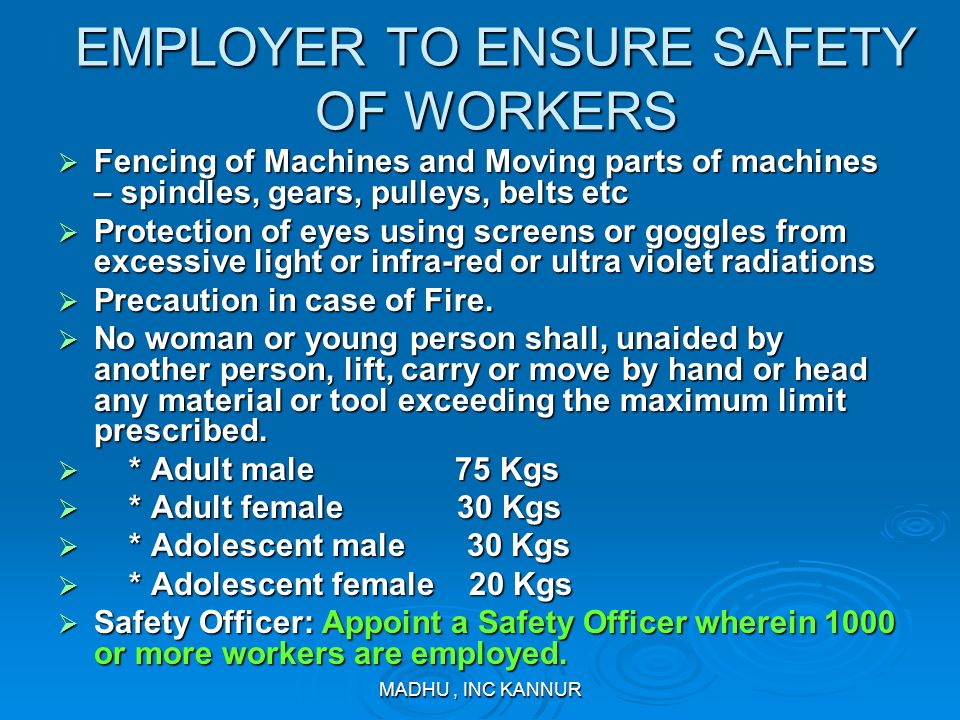 EMPLOYER TO ENSURE SAFETY OF WORKERS