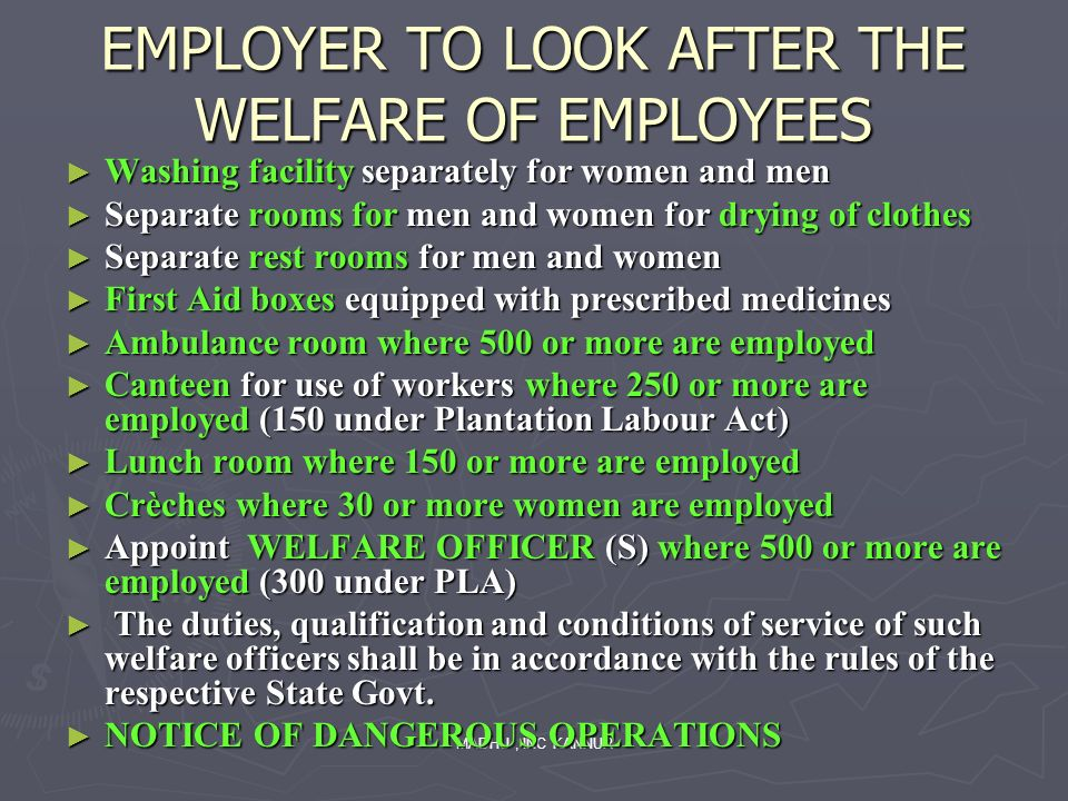 EMPLOYER TO LOOK AFTER THE WELFARE OF EMPLOYEES