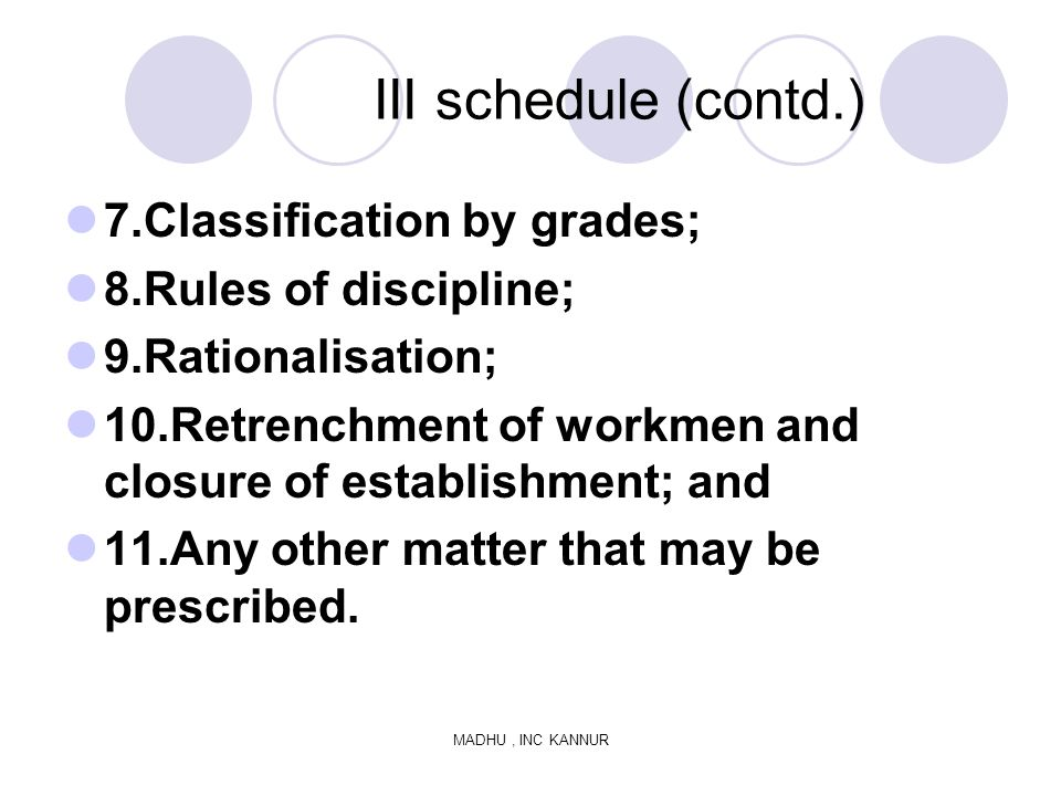 III schedule (contd.) 7.Classification by grades;
